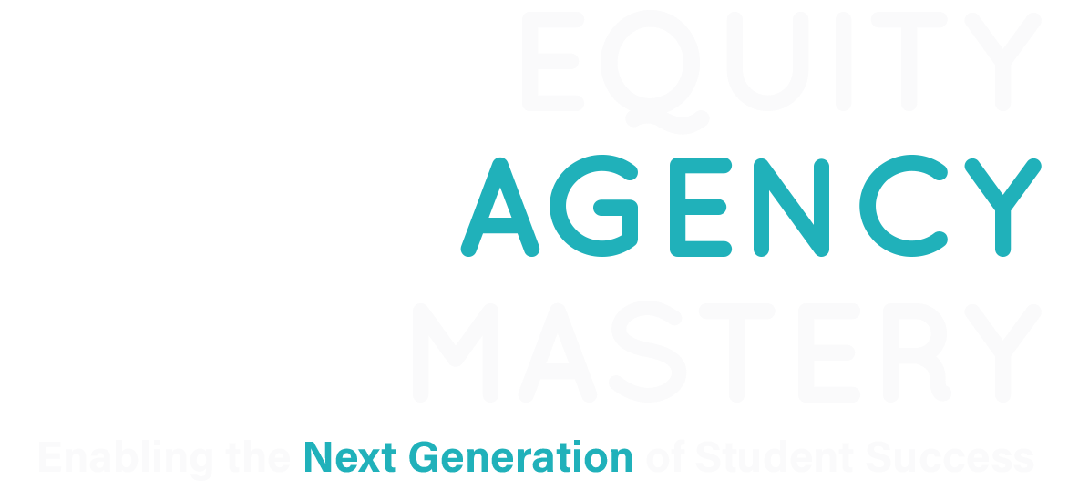 Conference Theme: Equity, Agency, Mastery